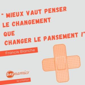 mieux vaut penser le changement que changer le pansement…